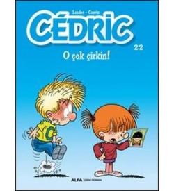 Cedric 22-O Çok Çirkin Raoul Cauvin Alfa Yayıncılık