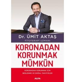 Koronadan Korunmak Mümkün Dr. Ümit Aktaş Alfa Yayıncılık
