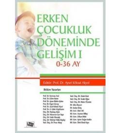 Erken Çocukluk Döneminde Gelişim - 1 Aysel Köksal Akyol Anı Yayınları