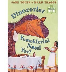 Dinozorlar Yemeklerini Nasıl Yer? Jane Yolen Beyaz Balina Yayınları