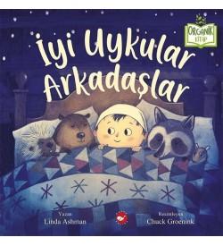 İyi Uykular Arkadaşlar- Organik Kitap Linda Ashman Beyaz Balina Yayınları