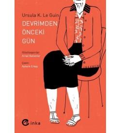 Devrimden Önceki Gün Ursula K. Le Guin İnka Yayınları