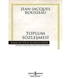 Toplum Sözleşmesi - Hasan Ali Yücel Klasikleri Jean - Jacques Rousseau İş Bankası Kültür Yayınları