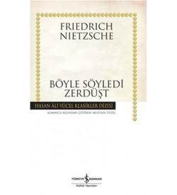 Böyle Söyledi Zerdüşt - Hasan Ali Yücel Klasikleri Friedrich Nietzsche İş Bankası Kültür Yayınları