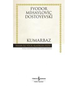 Kumarbaz - Hasan Ali Yücel Klasikleri Fyodor Mihayloviç Dostoyevski İş Bankası Kültür Yayınları