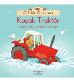 Çiftlik Öyküleri - Kaçak Traktör Heather Amery , Stephen Cartwright İş Bankası Kültür Yayınları