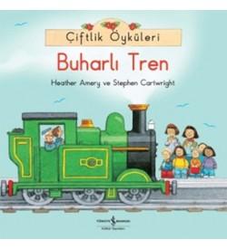 Çiftlik Öyküleri - Buharlı Tren Stephen Cartwright , Heather Amery İş Bankası Kültür Yayınları