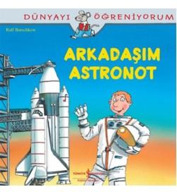 Dünyayı Öğreniyorum-Arkadaşım Astronot Ralf Butschkow İş Bankası Kültür Yayınları