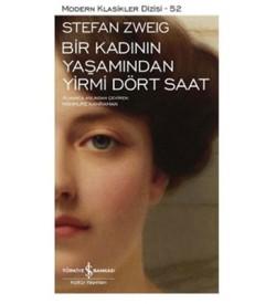 Bir Kadının Yaşamından Yirmi Dört Saat Stefan Zweig İş Bankası Kültür Yayınları