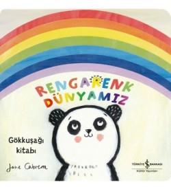 Rengarenk Dünyamız-Gökkuşağı Kitabı Jane Cabrera İş Bankası Kültür Yayınları