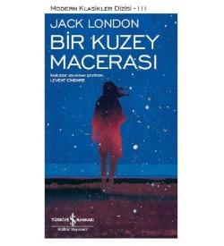 Bir Kuzey Macerası Jack London İş Bankası Kültür Yayınları