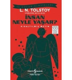 İnsan Neyle Yaşar? Lev Nikolayeviç Tolstoy İş Bankası Kültür Yayınları