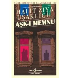 Aşk-Memnu-Günümüz Türkçesiyle Halid Ziya Uşaklıgil İş Bankası Kültür Yayınları
