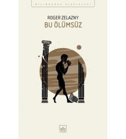 Bu Ölümsüz Roger Zelazny İthaki Yayınları