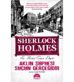 Aklın Şüphesi Suçun Gerçeğidir Sir Arthur Conan Doyle Martı Yayınları