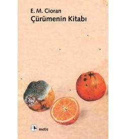 Çürümenin Kitabı Emil Michel Cioran Metis Yayıncılık
