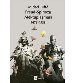Freud-Spinoza Mektuplaşması 1676-1938 Michel Juffé Metis Yayıncılık