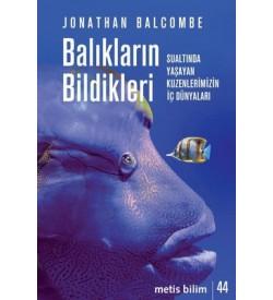 Balıkların Bildikleri Jonathan Balcombe Metis Yayıncılık