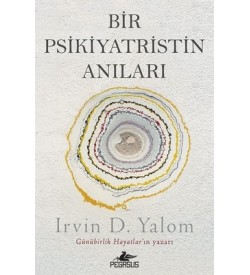 Bir Psikiyatristin Anıları Irvin D. Yalom Pegasus