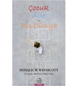 Çocuk Aile ve Dış Dünya Donald W. Winnicott Pinhan Yayıncılık