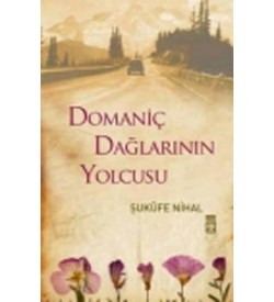 Domaniç Dağlarının Yolcusu Şukufe Nihal Timaş Yayınları