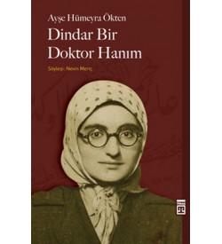Dindar Bir Doktor Hanım Ayşe Hümeyra Ökten Timaş Yayınları