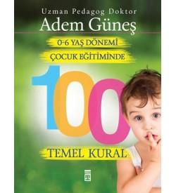 0-6 Yaş Çocuk Eğitiminde 100 Temel Kural Adem Güneş Timaş Yayınları